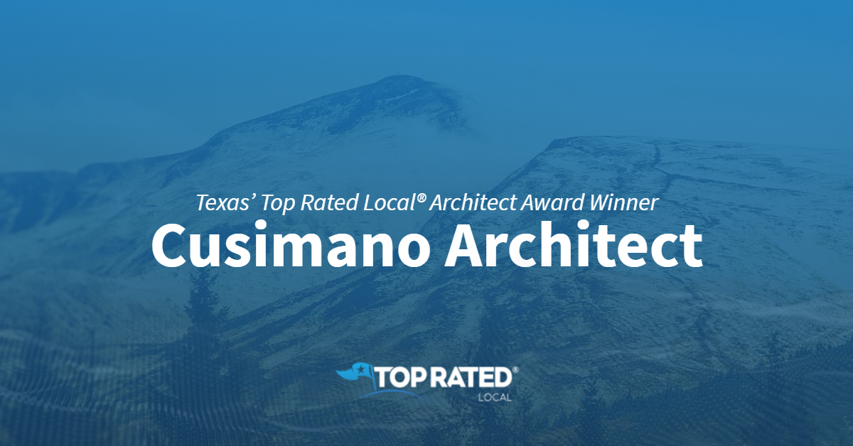 Texas' Top Rated Local® Architect Award Winner: Cusimano Architect