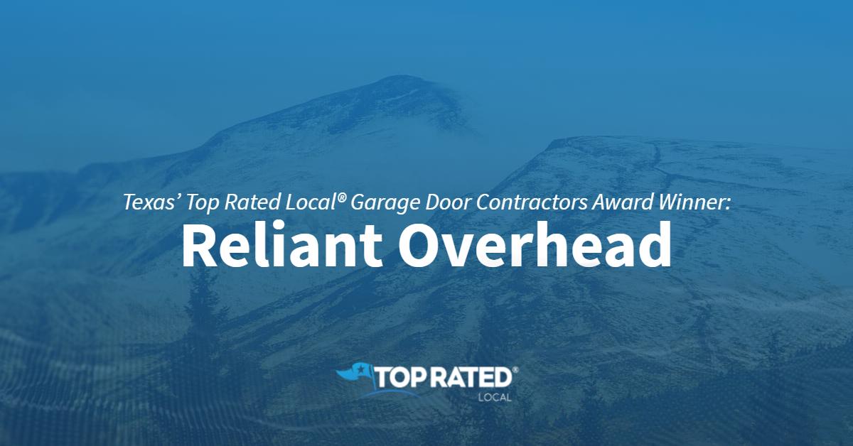 Texas' Top Rated Local® Garage Door Contractors Award Winner: Reliant Overhead