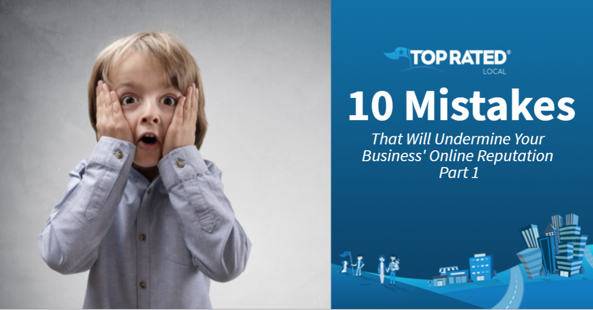 10 Mistakes That Will Undermine Your Business' Online Reputation Part 1