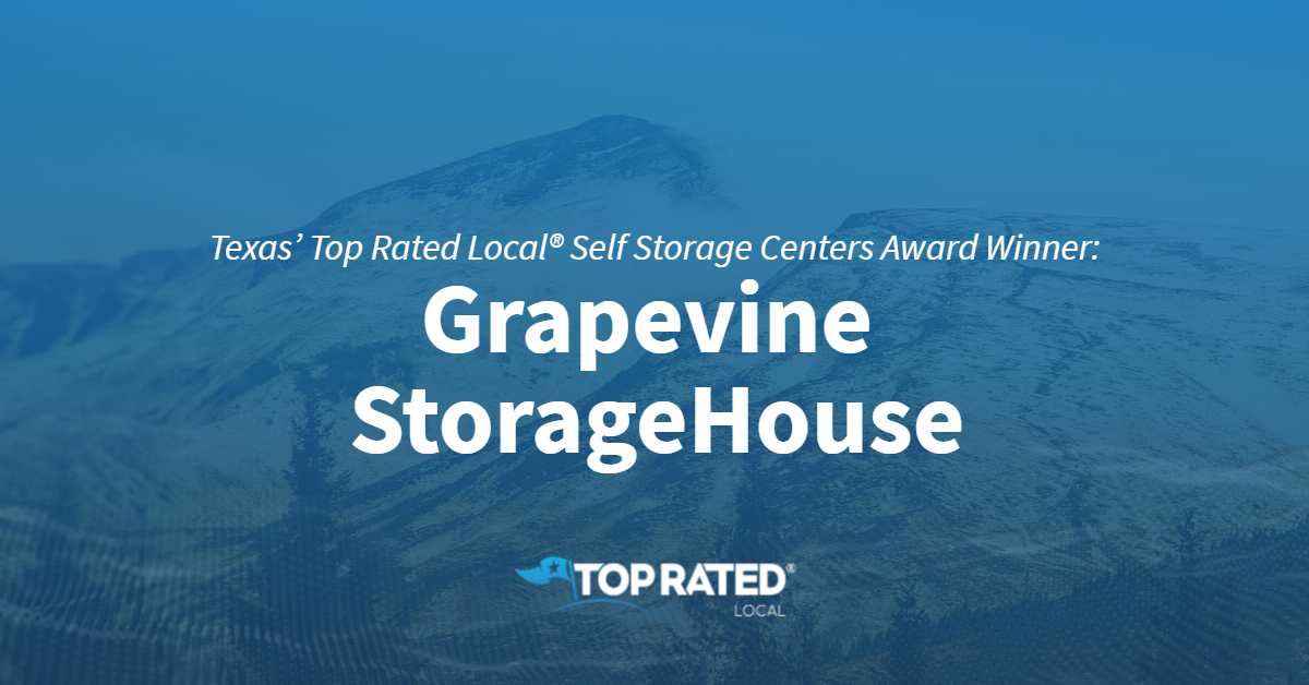 Texas' Top Rated Local® Self Storage Centers Award Winner: Grapevine StorageHouse