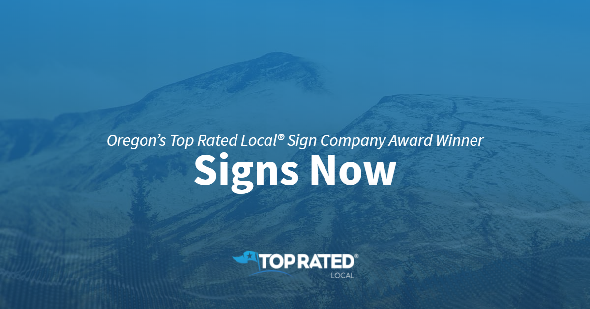 Oregon's Top Rated Local® Sign Company Award Winner: Signs Now