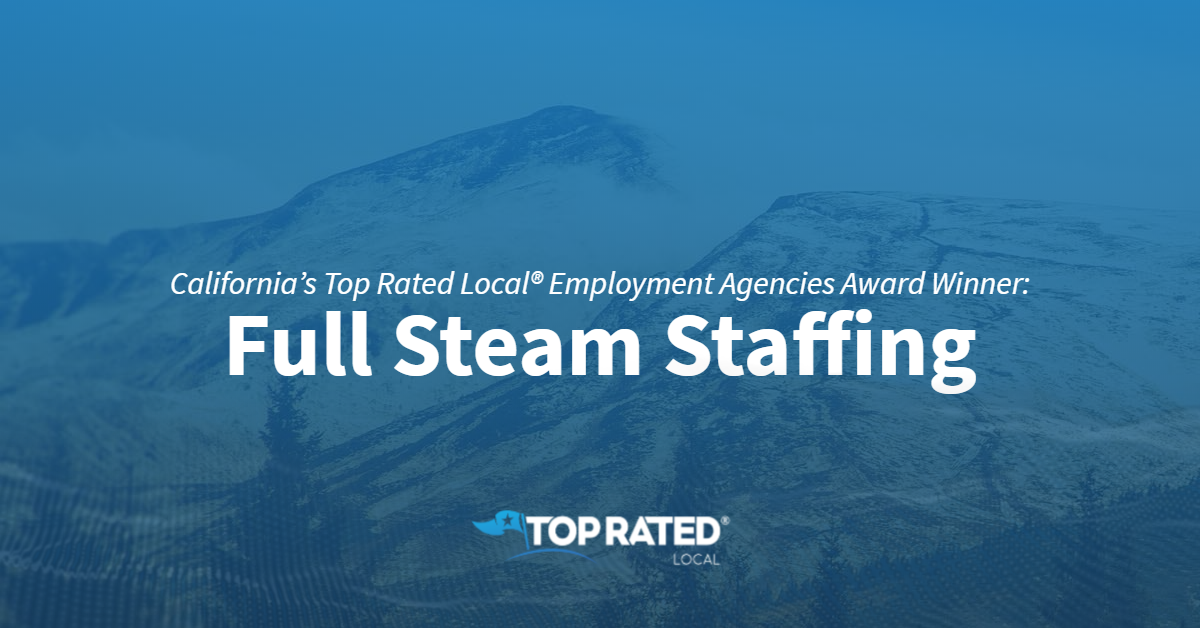 California's Top Rated Local® Employment Agencies Award Winner: Full Steam Staffing