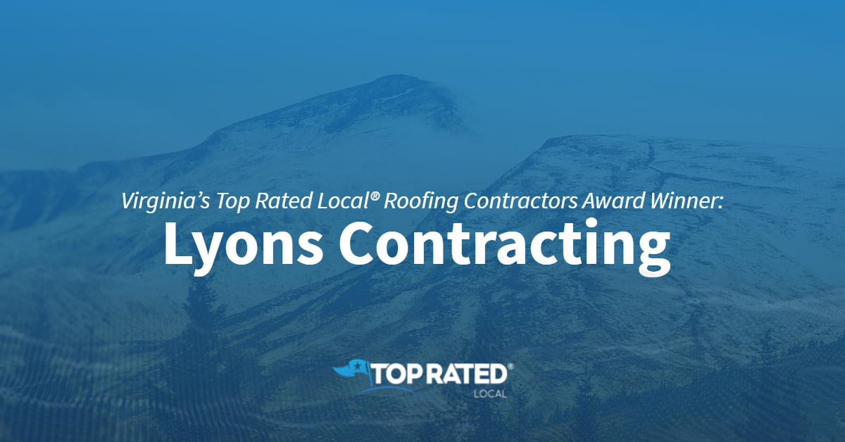 Virginia's Top Rated Local® Roofing Contractors Award Winner: Lyons Contracting