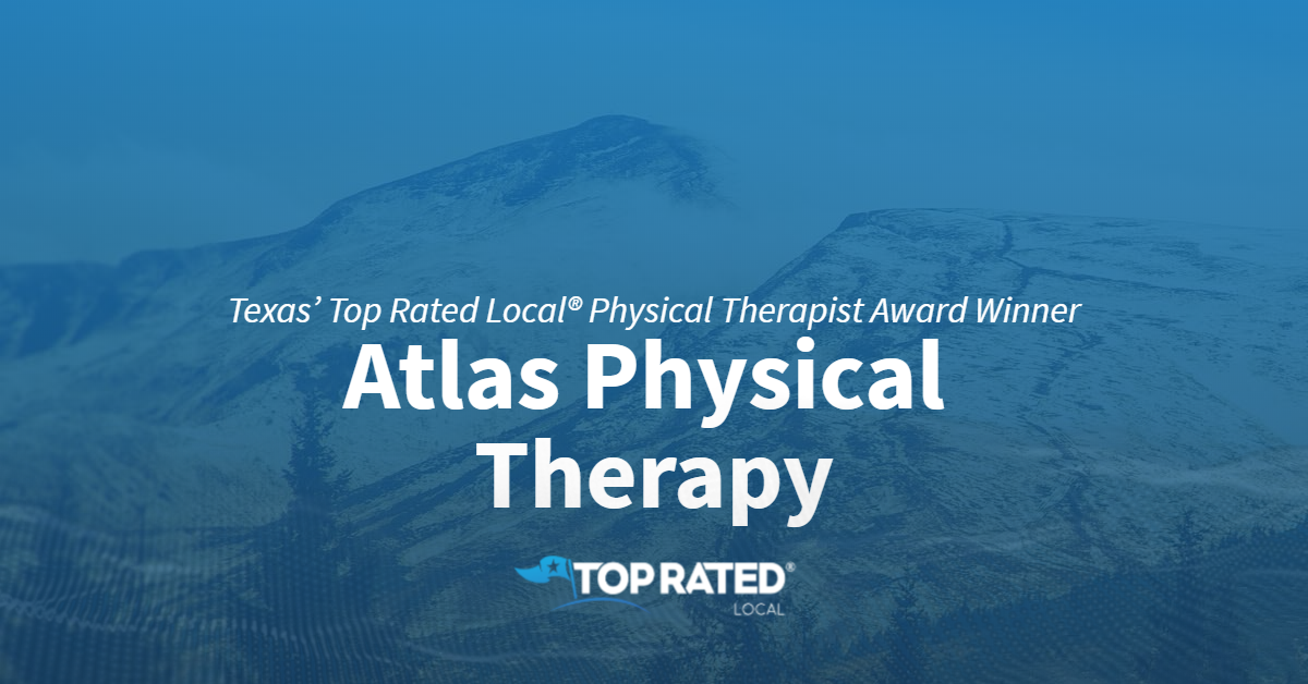 Texas' Top Rated Local® Physical Therapist Award Winner: Atlas Physical Therapy