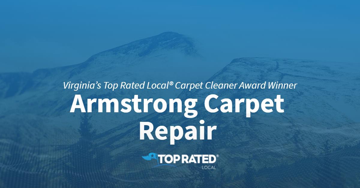 Virginia's Top Rated Local® Carpet Cleaner Award Winner: Armstrong Carpet Repair