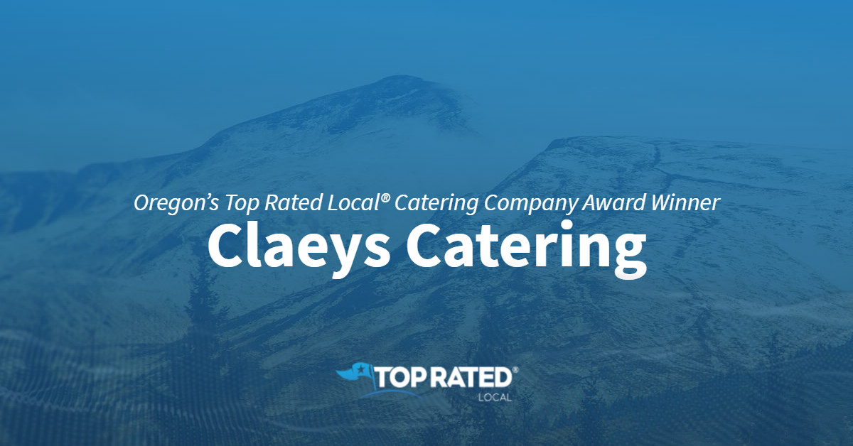 Oregon's Top Rated Local® Catering Company Award Winner: Claeys Catering