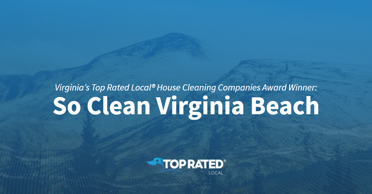 Virginia's Top Rated Local® House Cleaning Companies Award Winner: So Clean Virginia Beach