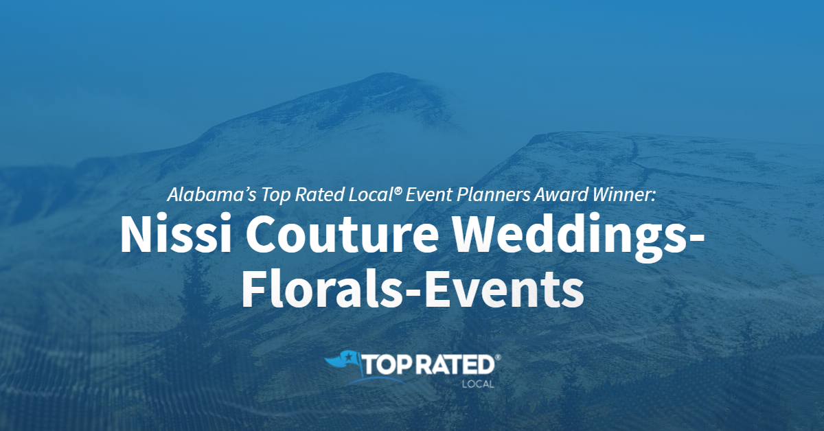 Alabama's Top Rated Local® Event Planners Award Winner: Nissi Couture Weddings-Florals-Events