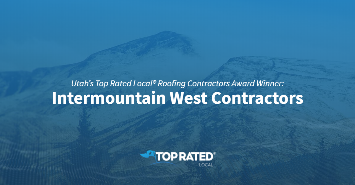 Utah's Top Rated Local® Roofing Contractors Award Winner: Intermountain West Contractors