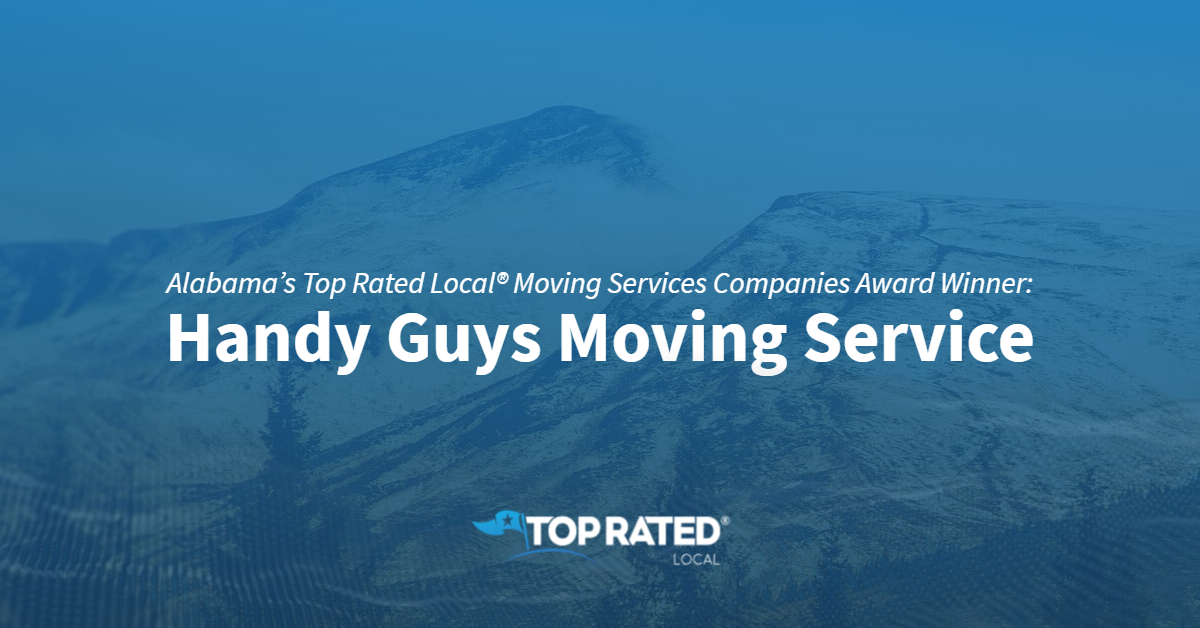 Alabama's Top Rated Local® Moving Services Companies Award Winner: Handy Guys Moving Service