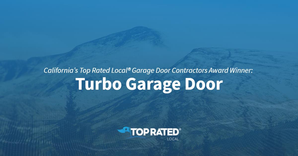 California's Top Rated Local® Garage Door Contractors Award Winner: Turbo Garage Door