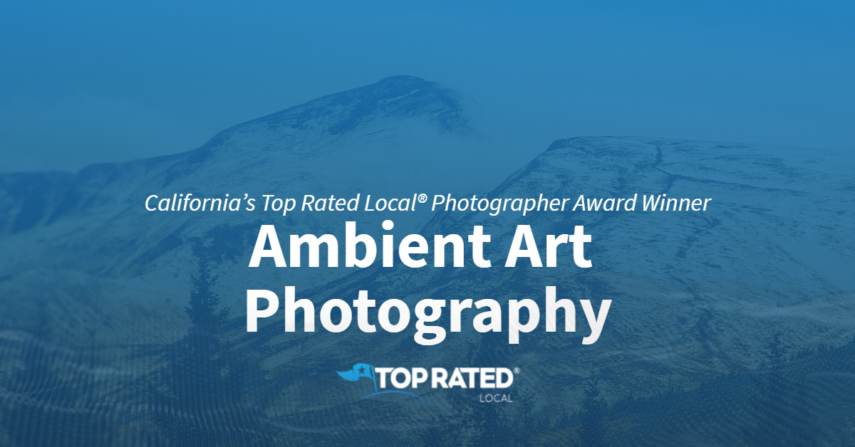 California's Top Rated Local® Photographer Award Winner: Ambient Art Photography