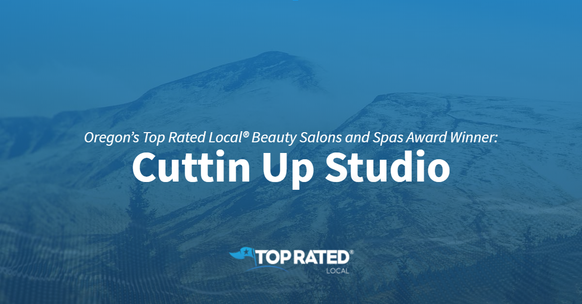 Oregon's Top Rated Local® Beauty Salons and Spas Award Winner: Cuttin Up Studio