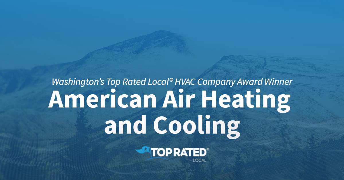 Washington's Top Rated Local® HVAC Company Award Winner: American Air Heating and Cooling