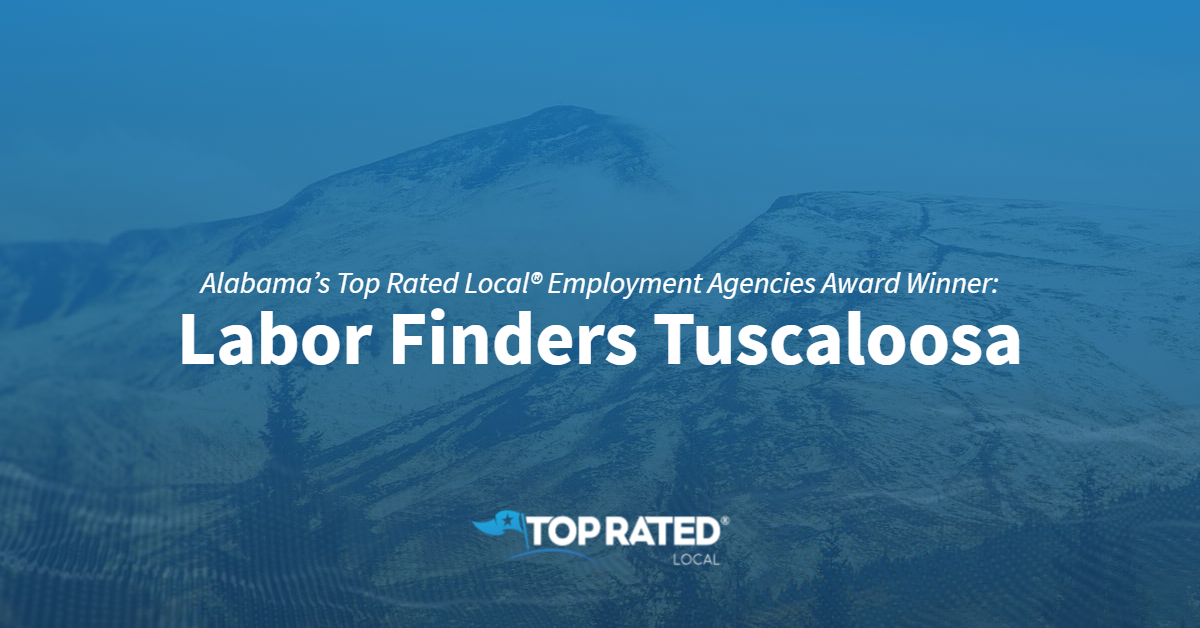 Alabama's Top Rated Local® Employment Agencies Award Winner: Labor Finders Tuscaloosa