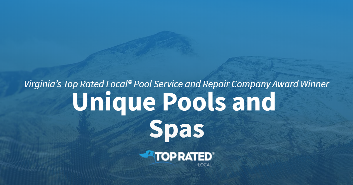 Virginia's Top Rated Local® Pool Service and Repair Company Award Winner: Unique Pools and Spas