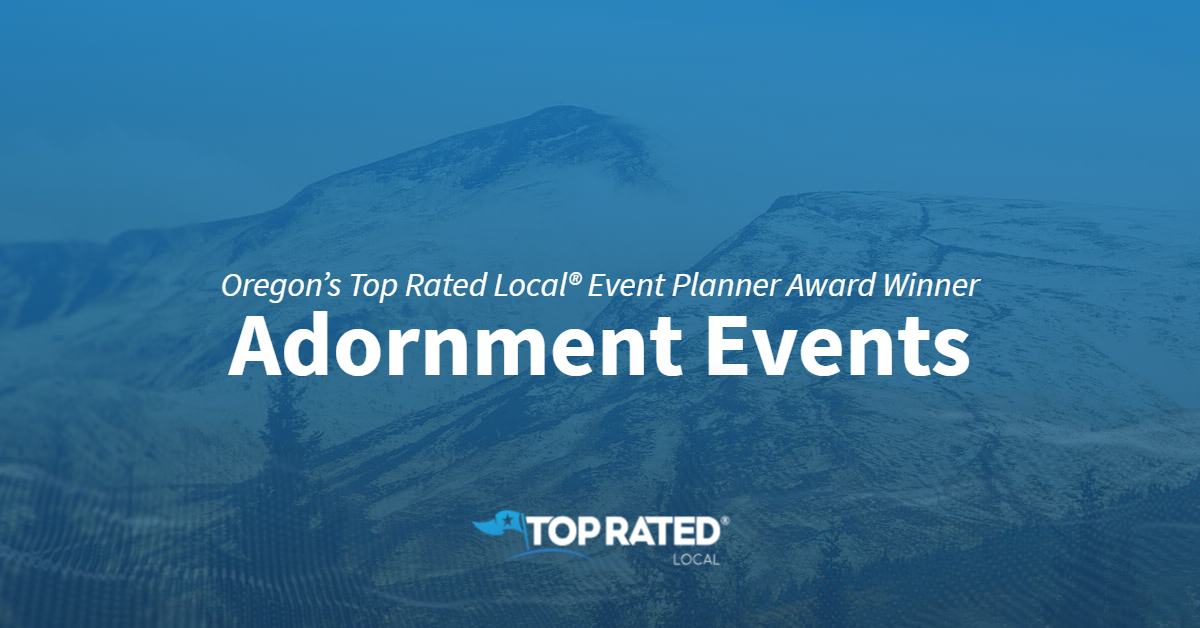 Oregon's Top Rated Local® Event Planner Award Winner: Adornment Events