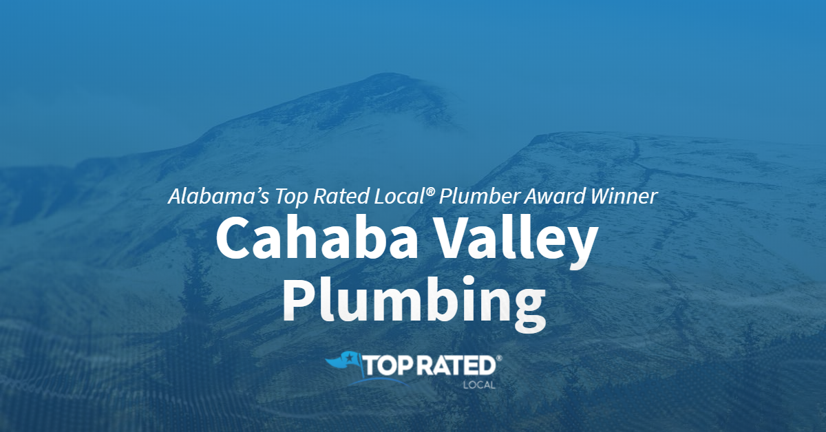 Alabama's Top Rated Local® Plumber Award Winner: Cahaba Valley Plumbing