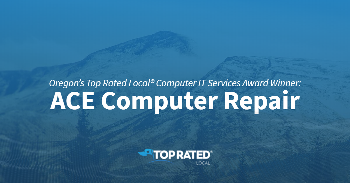 Oregon's Top Rated Local® Computer IT Services Award Winner: ACE Computer Repair