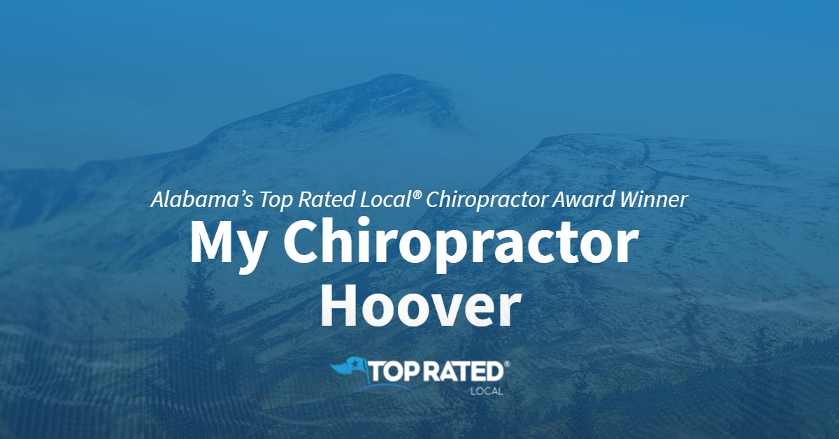 Alabama's Top Rated Local® Chiropractor Award Winner: My Chiropractor Hoover