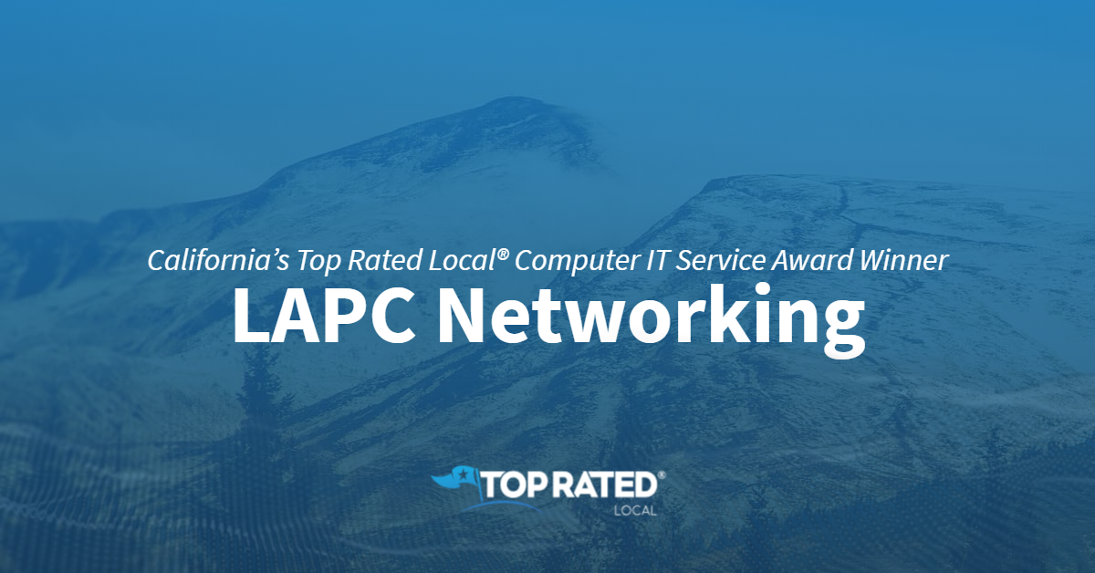 California's Top Rated Local® Computer IT Service Award Winner: LAPC Networking
