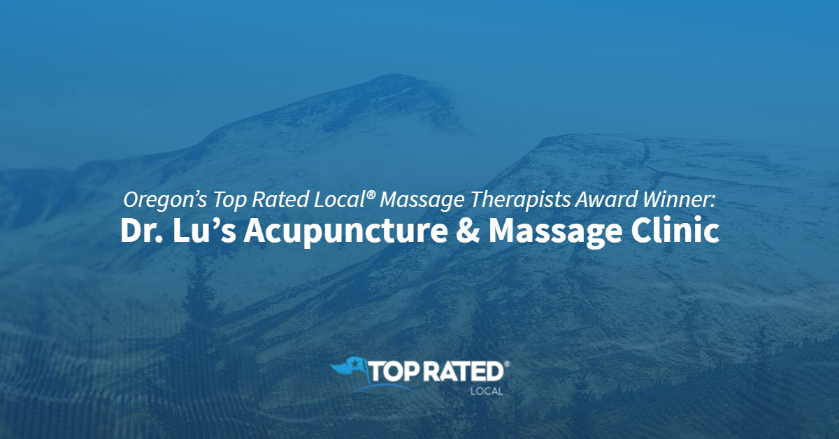 Oregon's Top Rated Local® Massage Therapists Award Winner: Dr. Lu's Acupuncture & Massage Clinic