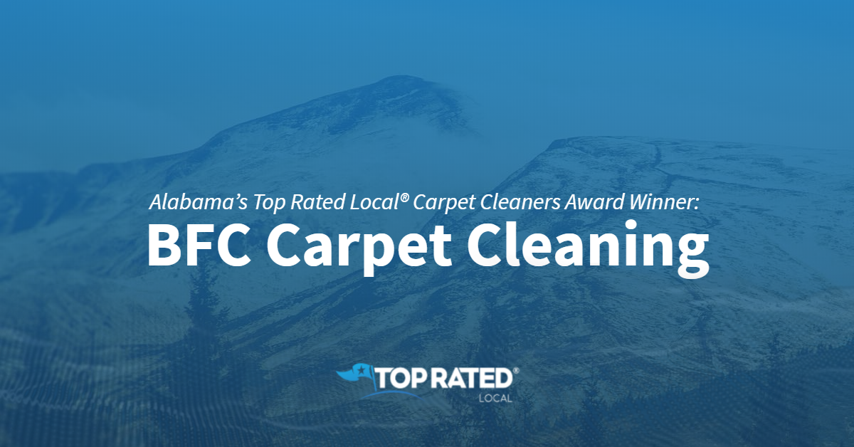 Alabama's Top Rated Local® Carpet Cleaners Award Winner: BFC Carpet Cleaning
