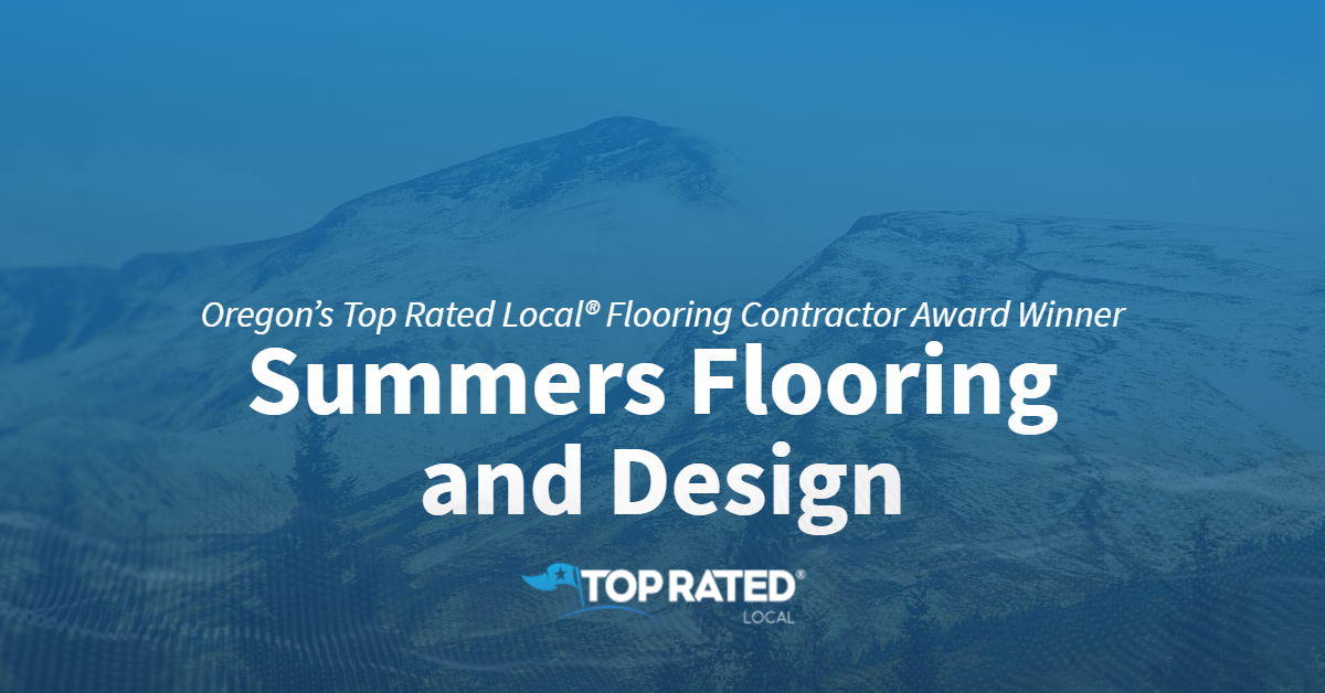 Oregon's Top Rated Local® Flooring Contractor Award Winner: Summers Flooring and Design