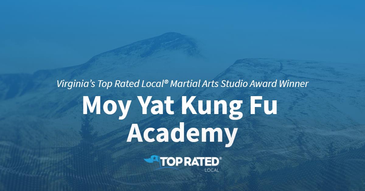 Virginia's Top Rated Local® Martial Arts Studio Award Winner: Moy Yat Kung Fu Academy