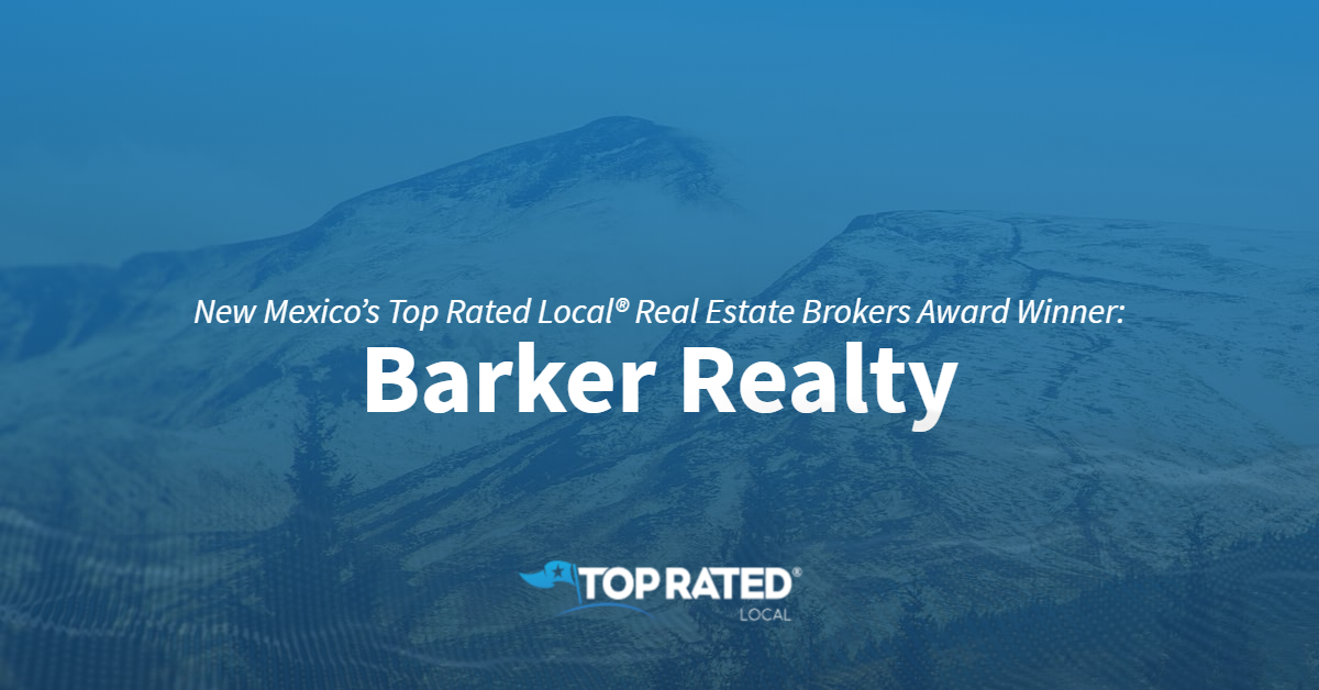 New Mexico's Top Rated Local® Real Estate Brokers Award Winner: Barker Realty