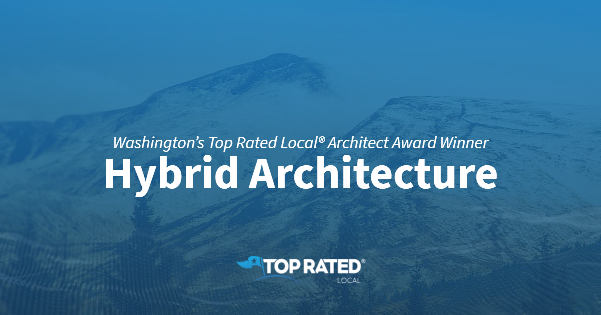Washington's Top Rated Local® Architect Award Winner: Hybrid Architecture