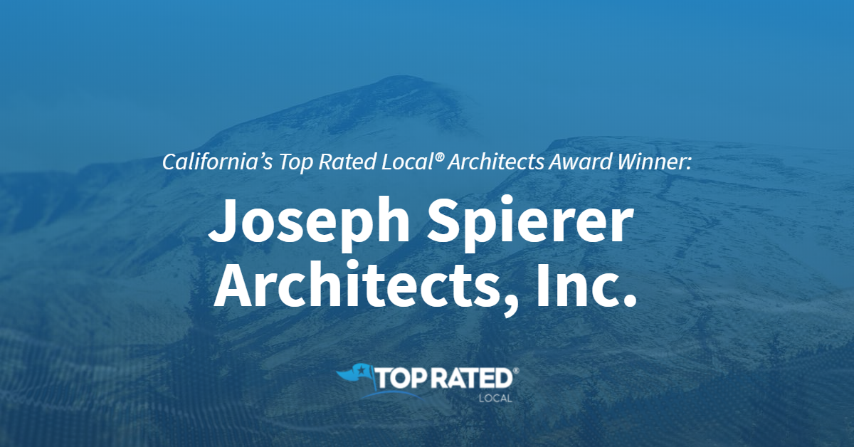California's Top Rated Local® Architects Award Winner: Joseph Spierer Architects, Inc.