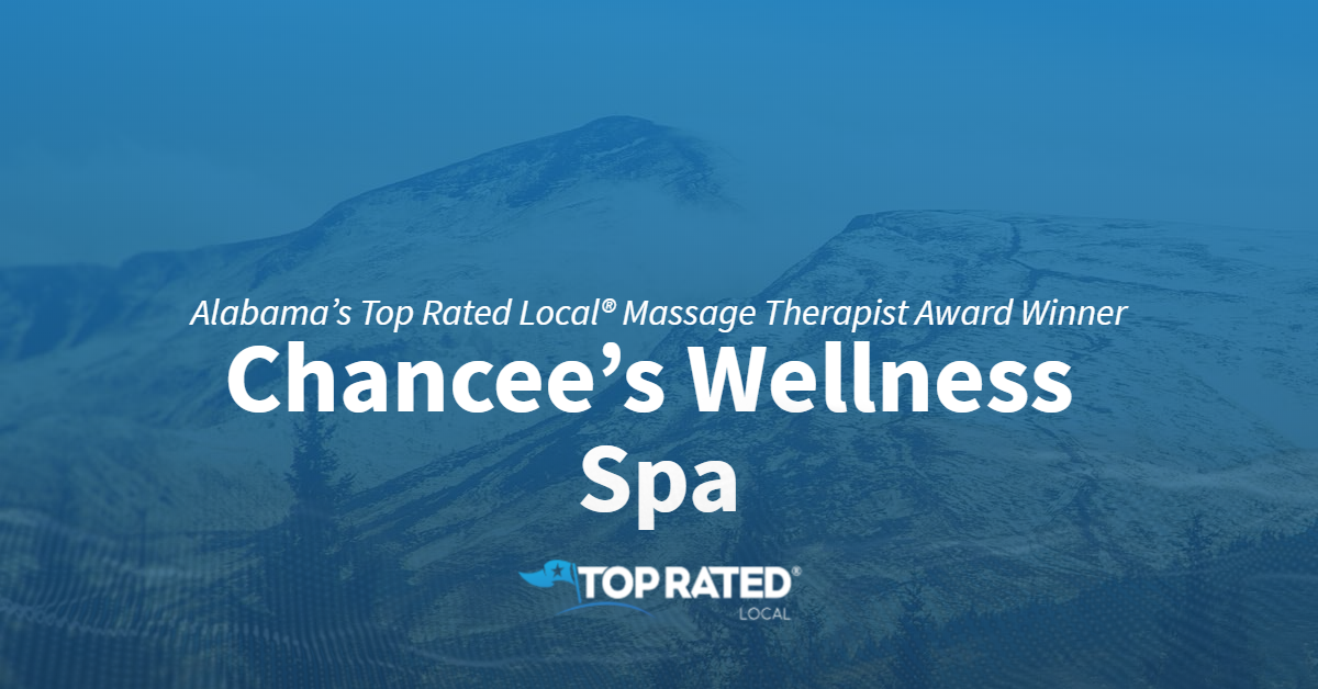 Alabama's Top Rated Local® Massage Therapist Award Winner: Chancee's Wellness Spa
