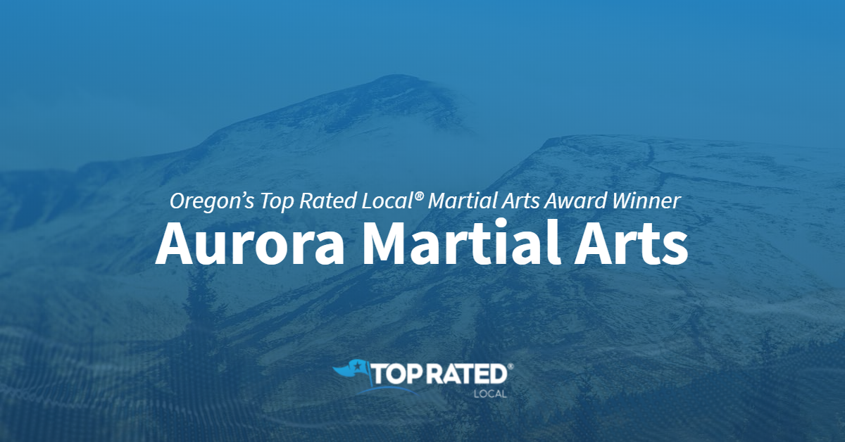 Oregon's Top Rated Local® Martial Arts Award Winner: Aurora Martial Arts