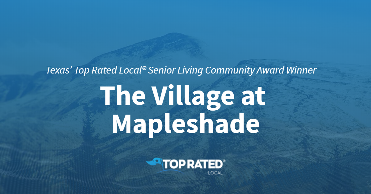 Texas' Top Rated Local® Senior Living Community Award Winner: The Village at Mapleshade