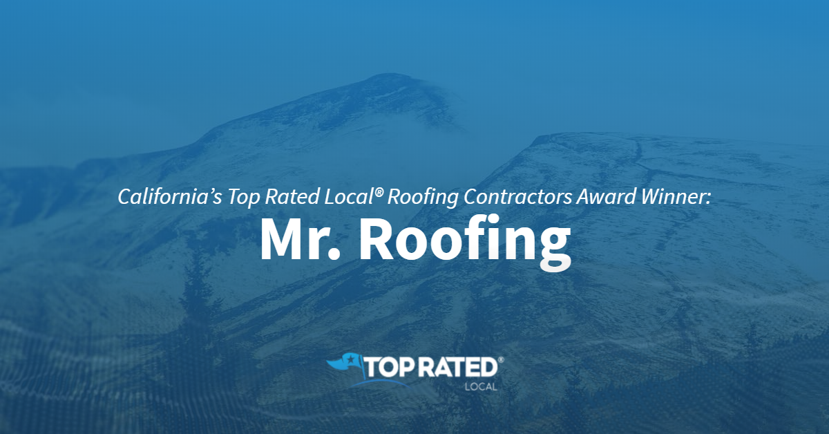 California's Top Rated Local® Roofing Contractors Award Winner: Mr. Roofing