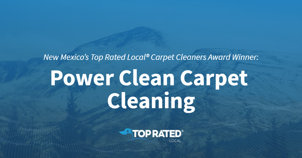 New Mexico's Top Rated Local® Carpet Cleaners Award Winner: Power Clean Carpet Cleaning