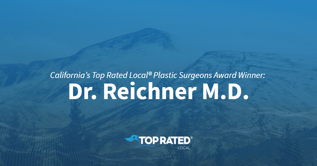 California's Top Rated Local® Plastic Surgeons Award Winner: Dr. Reichner M.D.
