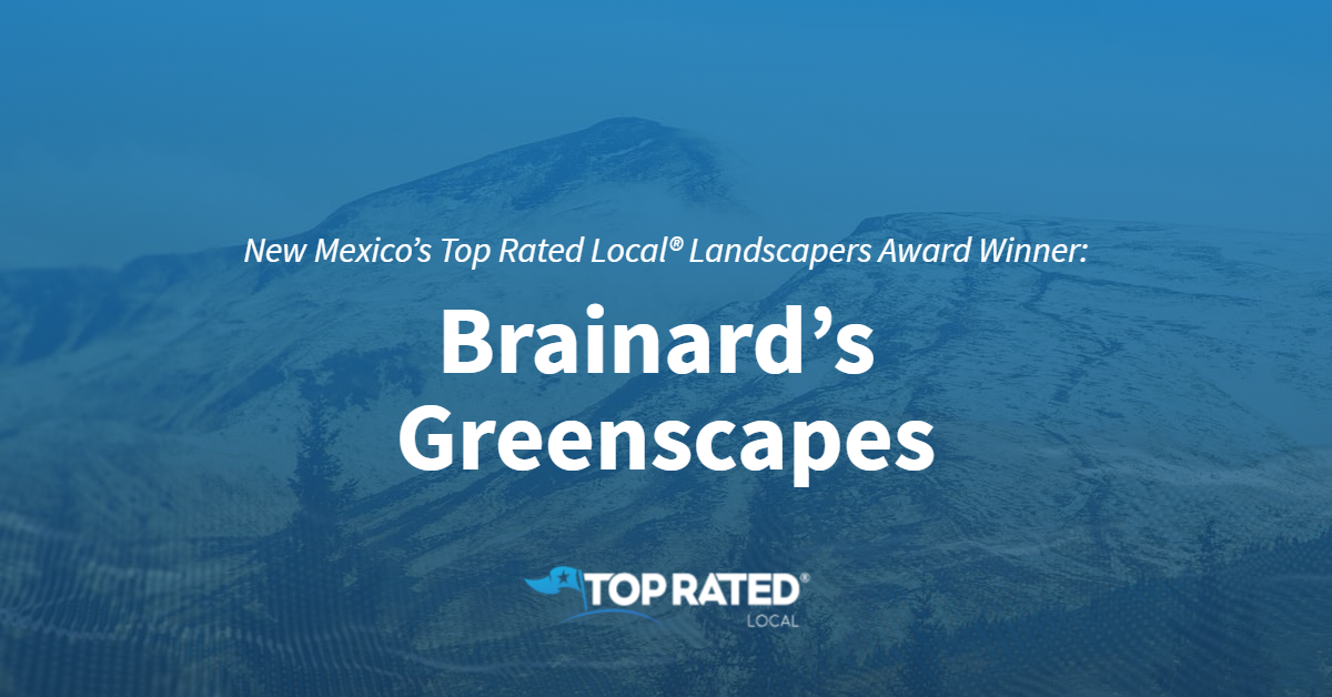 New Mexico's Top Rated Local® Landscapers Award Winner: Brainard's Greenscapes