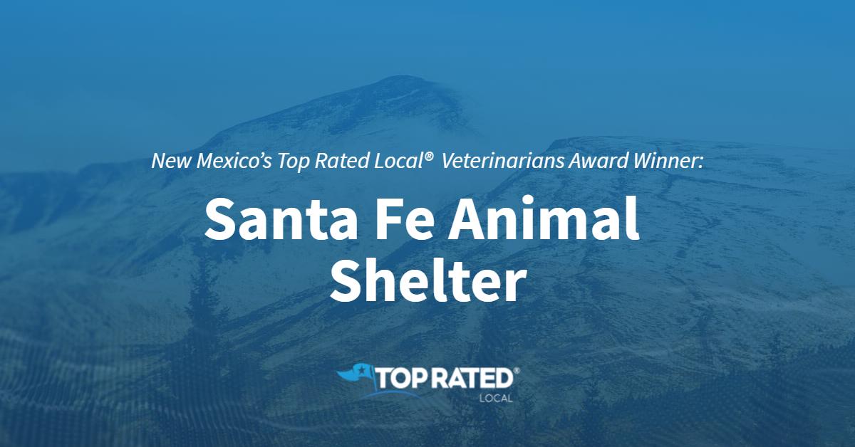 New Mexico's Top Rated Local®  Veterinarians Award Winner: Santa Fe Animal Shelter