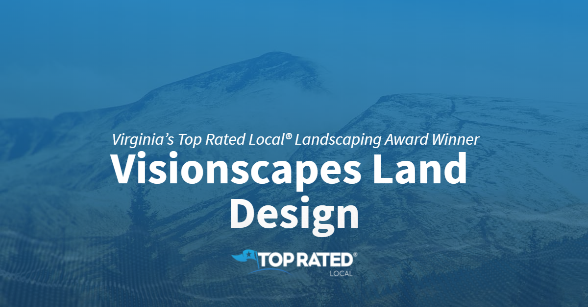 Virginia's Top Rated Local® Landscaping Award Winner: Visionscapes Land Design