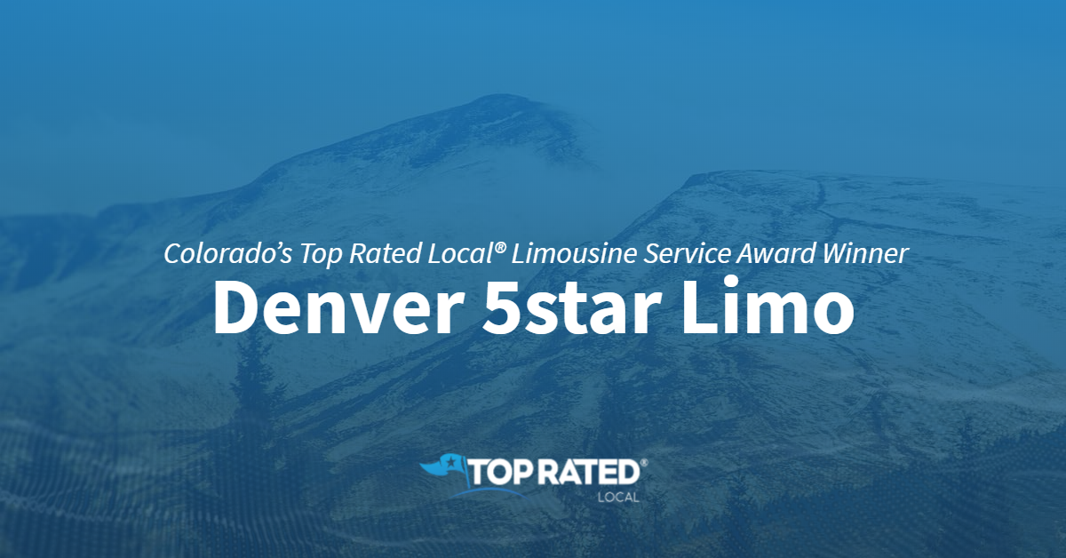 Colorado's Top Rated Local® Limousine Service Award Winner: Denver 5star Limo