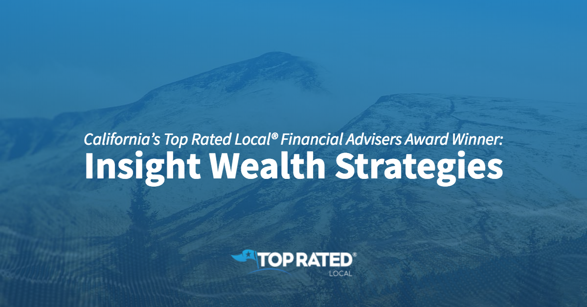 California's Top Rated Local® Financial Advisers Award Winner: Insight Wealth Strategies