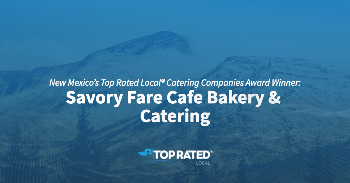 New Mexico's Top Rated Local® Catering Companies Award Winner: Savory Fare Cafe Bakery & Catering