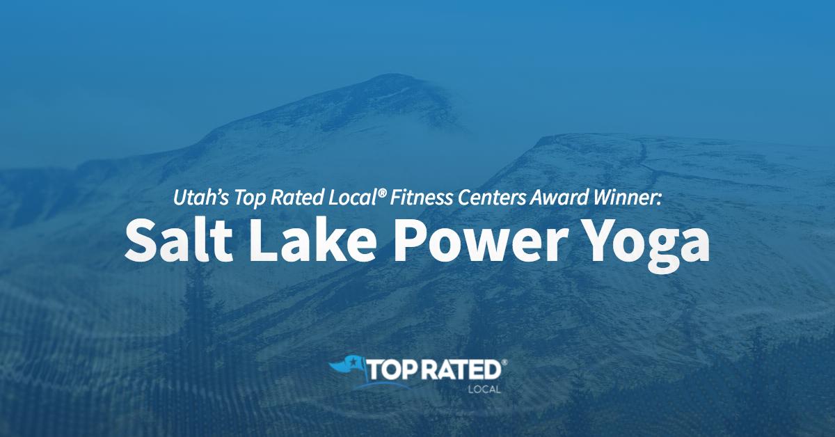 Utah's Top Rated Local® Fitness Centers Award Winner: Salt Lake Power Yoga
