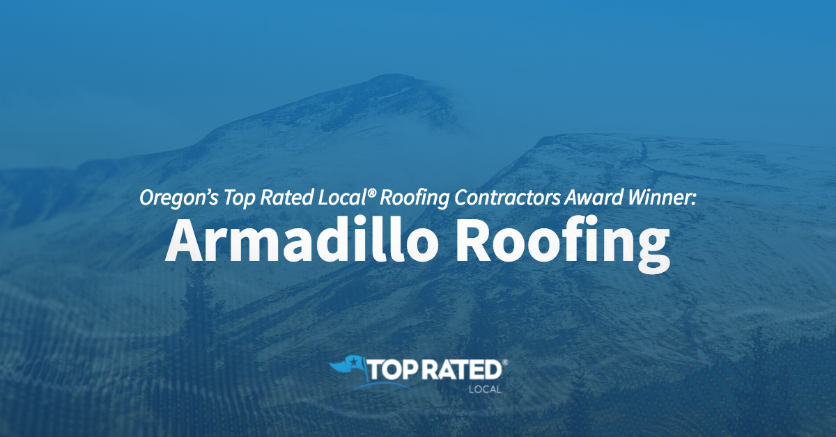 Oregon's Top Rated Local® Roofing Contractors Award Winner: Armadillo Roofing