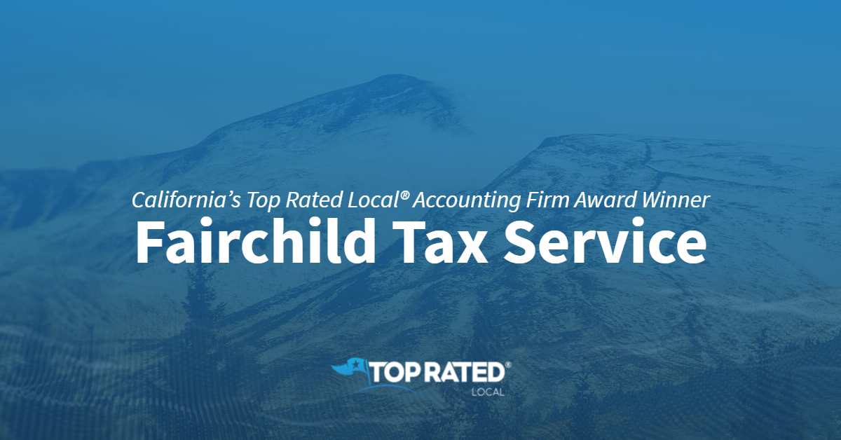 California's Top Rated Local® Accounting Firm Award Winner: Fairchild Tax Service