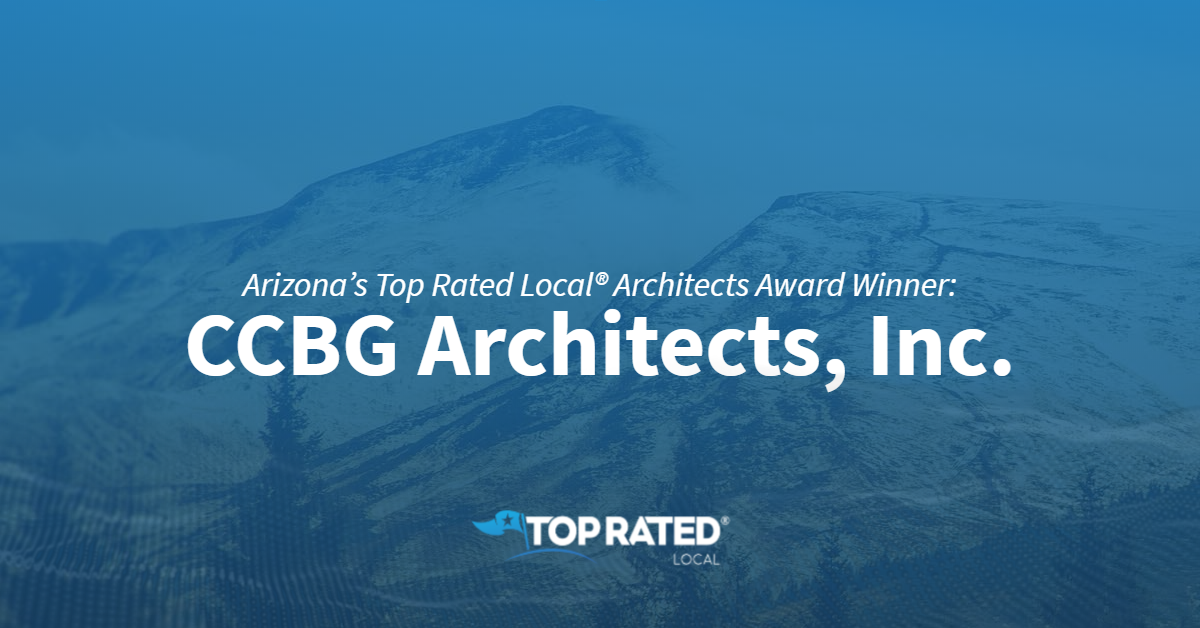 Arizona's Top Rated Local® Architects Award Winner: CCBG Architects, Inc.
