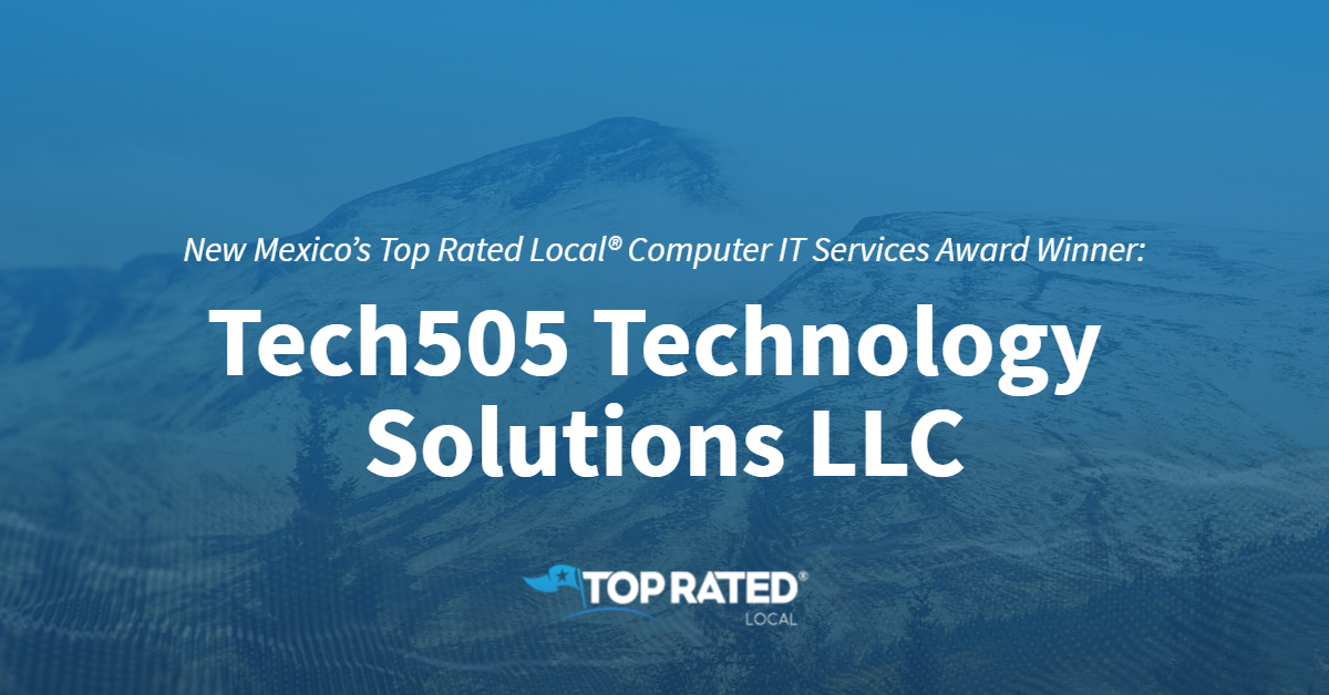 New Mexico's Top Rated Local® Computer IT Services Award Winner: Tech505 Technology Solutions LLC
