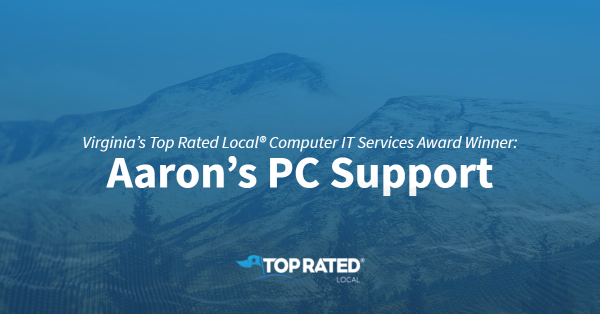 Virginia's Top Rated Local® Computer IT Services Award Winner: Aaron's PC Support
